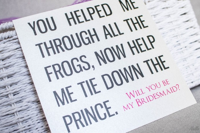 It is a Mells World Bridesmaids Box Invitation you helped me through all the frogs now help tie down the prince invite